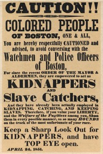 "An April 24, 1851 poster warning the ""colored people of Boston"" about policemen acting as slave catchers."