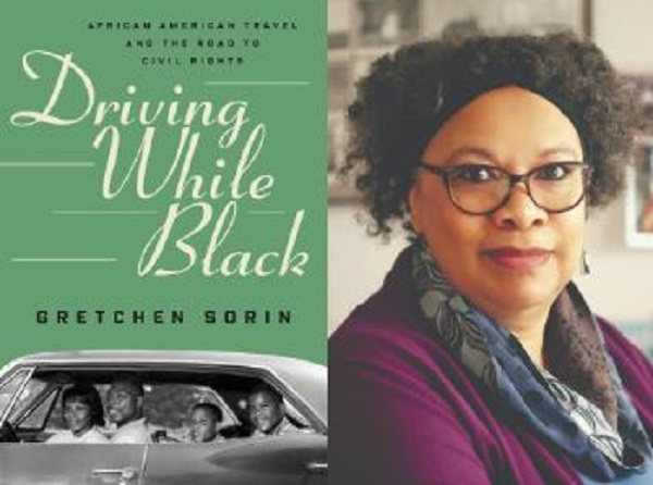 """Meet Gretchen Sorin, author of """"Driving While Black: African American Travel and the Road to Civil Rights"""""""