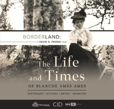 Borderland: The Life & Times of Blanche Ames Ames – Brockton Public Library