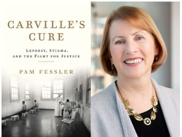 Pam Fessler with Carville's Cure: Leprosy, Stigma, and the Fight for Justice