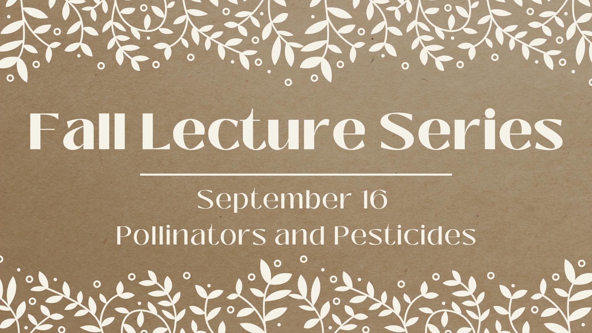Lecture: Pollinators & Pesticides