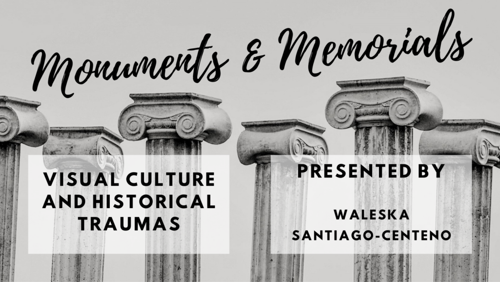Monuments and Memorials: Visual Culture and Historical Traumas